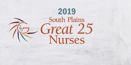 2019 South Plains Great 25 Nurses Awards Banquet tickets