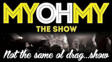 """MyOhMy Drag Show"""