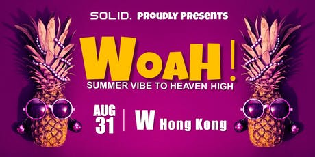 SOLID Presents: WOAH! | Pool Party @ W Hong Kong | Saturday tickets