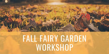 Fall Fairy Garden Workshop tickets