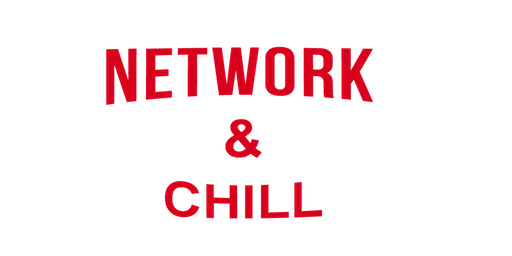 Network & Chill