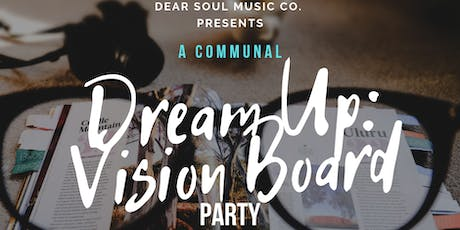 DreamUP: A Communal Vision Board Party! tickets