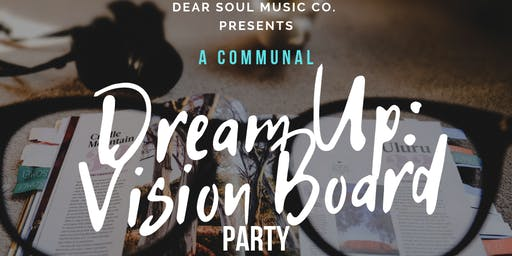 DreamUP: A Communal Vision Board Party!