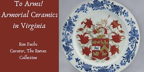 To Arms! Armorial Ceramics in Virginia  tickets