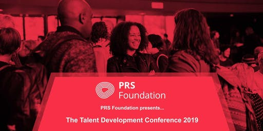 PRS Foundation's Talent Development Conference 2019