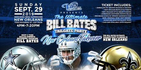 VIP Sports Presents the Ultimate Bill Bates Tailgate Party-IN NEW ORLEANS tickets