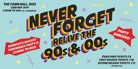 Never Forget - Relive the 90s & 00s at Diss Corn Hall tickets