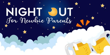 Night Out for Newbie Parents tickets