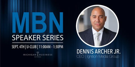 2019 MBN Speaker Series with Dennis Archer Jr. tickets