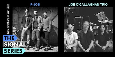 Signal Series September: F-JoB | Joe O'Callaghan Trio tickets