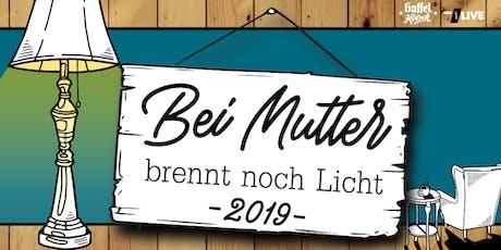 Bei Mutter brennt noch Licht - Festival 2019 Tickets