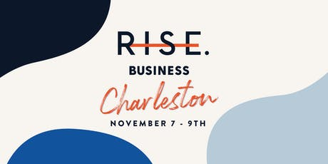 RISE Business Charleston  Nov 7-9, 2019 tickets