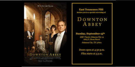East Tennessee PBS Downton Abbey, The Film Screening Fundraiser - Johnson City, TN tickets