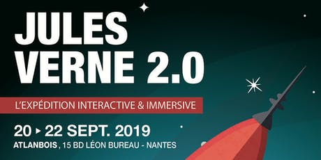 Vernissage « Jules Verne 2.0, l'expédition interactive et immersive ». billets