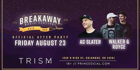 Official Breakaway Afterparty ft. AC Slater + Walker & Royce @ Trism tickets