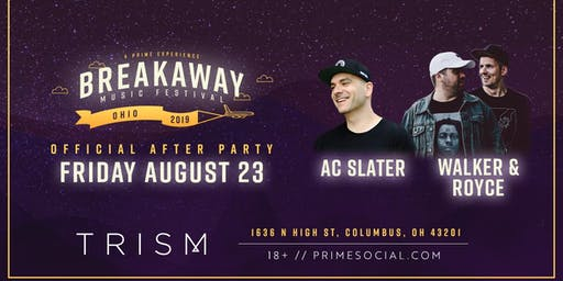 Official Breakaway Afterparty ft. AC Slater + Walker & Royce @ Trism