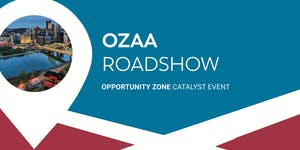 OZAA Roadshow - Pittsburgh Opportunity Zone Catalyst...