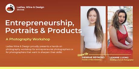 Photography Workshop: Entrepreneurship, Portraits & Products tickets