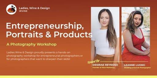 Photography Workshop: Entrepreneurship, Portraits & Products