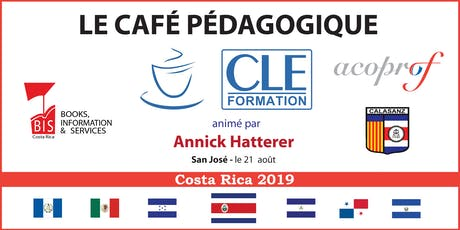 Café Pédagogique CLE Formation 2019 : « Comment favoriser les interactions entre les apprenants ? » - San José, Costa Rica tickets
