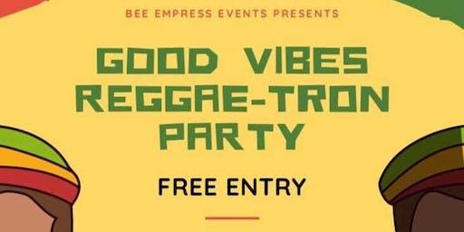 Good Vibes Reggae-tron Party