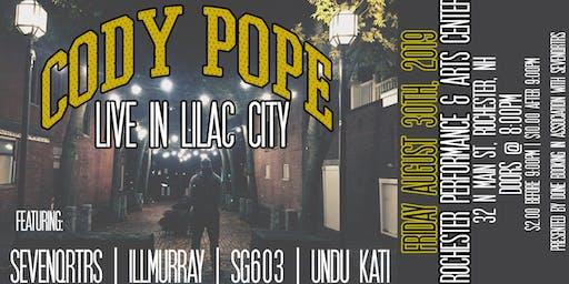 CODY POPE | Live in Lilac City | Undu Kati, Sevenqrtrs, SG603, & illmurray