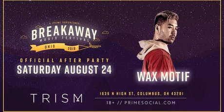 Official Breakaway Afterparty ft. Wax Motif @ Trism tickets