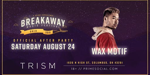 Official Breakaway Afterparty ft. Wax Motif @ Trism