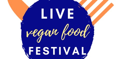 Live Vegan Food Festival tickets