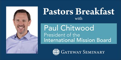 Paul Chitwood | Pastors Breakfast
