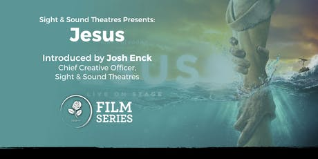 RR|FF Film Series: Sight & Sound Theatres Presents: Jesus tickets