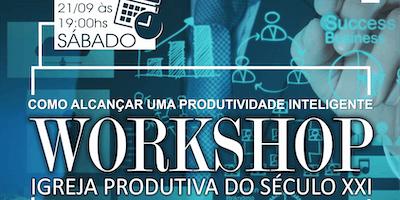 WORKSHOP IGREJA PRODUTIVA DO SÉCULO XXI