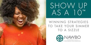 SHOW UP AS A 10™:  Winning Strategies to take your...