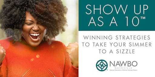 SHOW UP AS A 10™:  Winning Strategies to take your Simmer to a Sizzle
