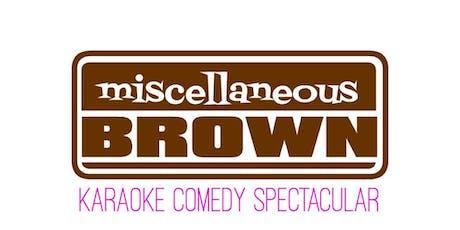 Miscellaneous Brown's Karaoke Comedy 'FLIPSIDE' Fundraiser tickets