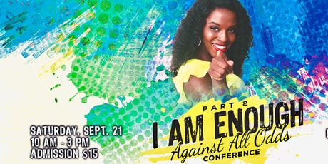 I AM ENOUGH EMPOWERMENT CONFERENCE, Part 2 tickets