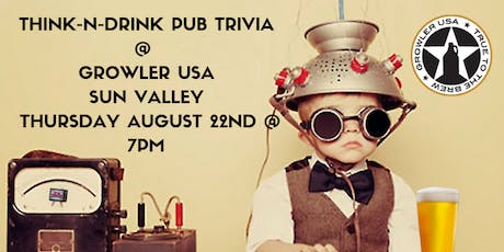 Think-N-Drink: Pub Trivia at Growler USA Sun Valley tickets
