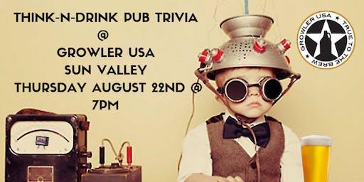 Think-N-Drink: Pub Trivia at Growler USA Sun Valley