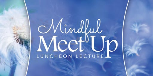 PEACEFUL MIND PEACEFUL LIFE WELLNESS SERIES - LUNCHEON & LECTURE