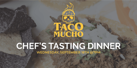 Taco Mucho Presents: Chef's Tasting Dinner tickets
