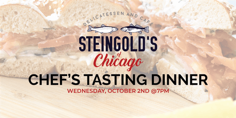 Steingold's of Chicago Presents: Chef's Tasting Dinner tickets