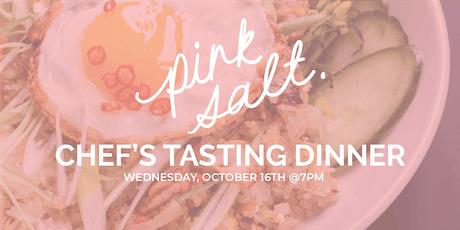 Pink Salt Presents: Chef's Tasting Dinner tickets