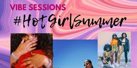Vibe Sessions Presents: #HotGirlSummer tickets