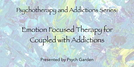 Psychotherapy & Addictions Series: EFT for Couples with Addictions tickets