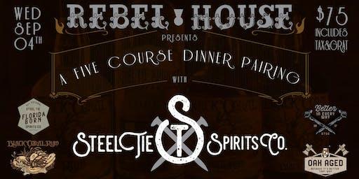 REBEL HOUSE & STEEL TIE SPIRITS Co. 5 COURSE DINNER PAIRING