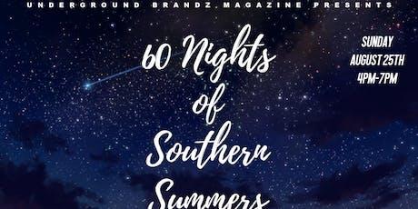 """UnderGround Brandz Magazine presents """"60 Nights of Southern Summers"""" tickets"""