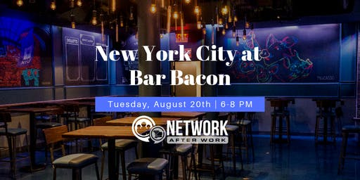 Network After Work New York at Bar Bacon
