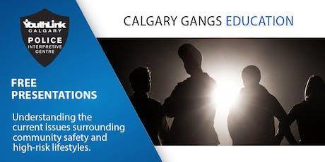 Calgary Gangs Education (FREE) tickets