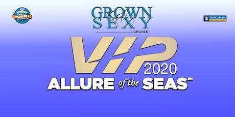 2020 GROWN & SEXY CRUISE VIP tickets