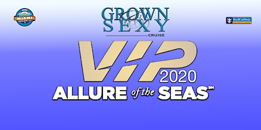 2020 GROWN & SEXY CRUISE VIP